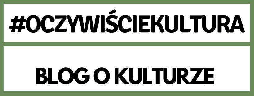 #OCZYWISCIEKULTURA