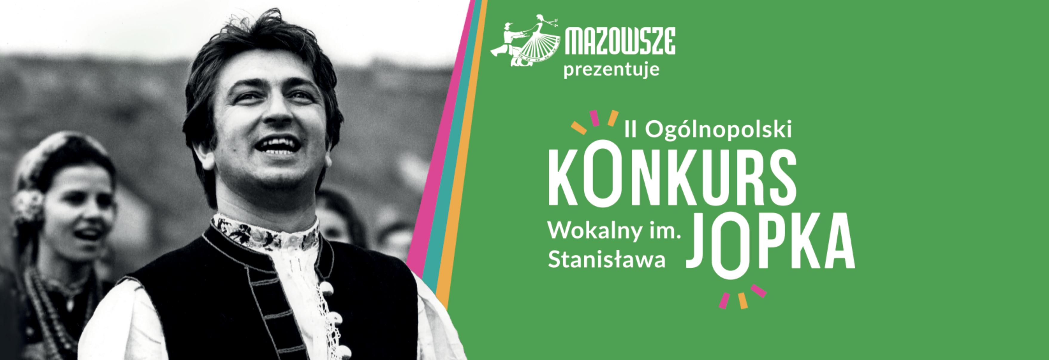 Zapraszamy do udziału w II Ogólnopolskim Konkursie Wokalnym im. Stanisława Jopka